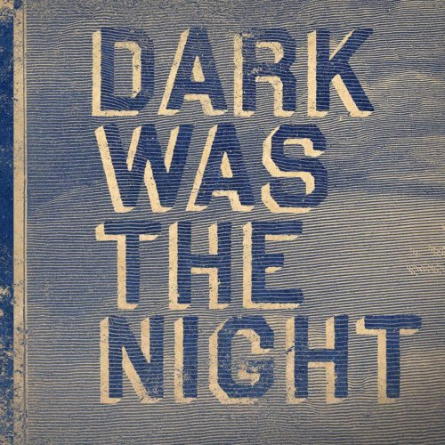 Dark Was the Night Compilation Album Cover