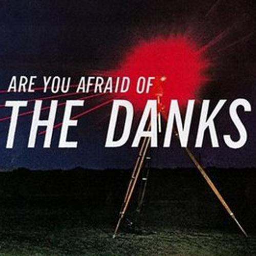 danks