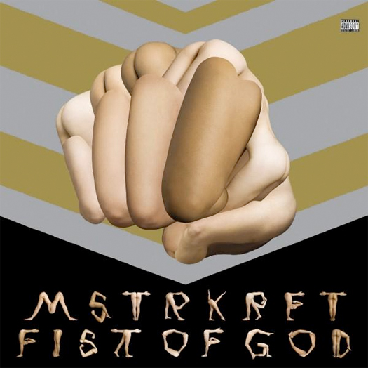 mstrkrft-fist-of-god