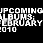 upcoming albums february 2010