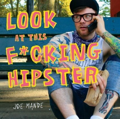 Look At This Fucking Hipster Book