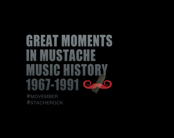 Great Moments in Mustache Music History: 1967-1991