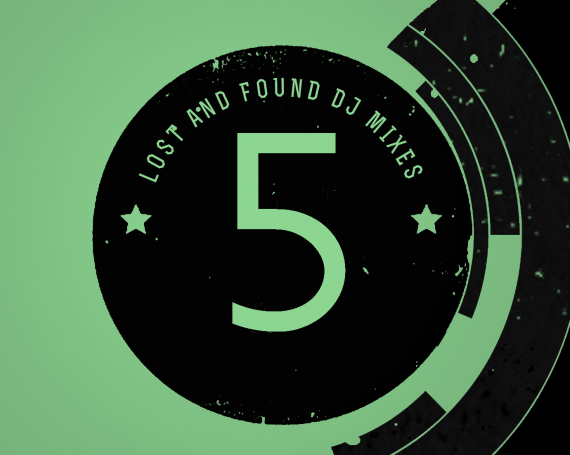 5 Lost and Found DJ Mixes