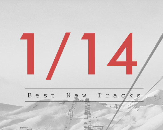 Best New Tracks :  January 2014