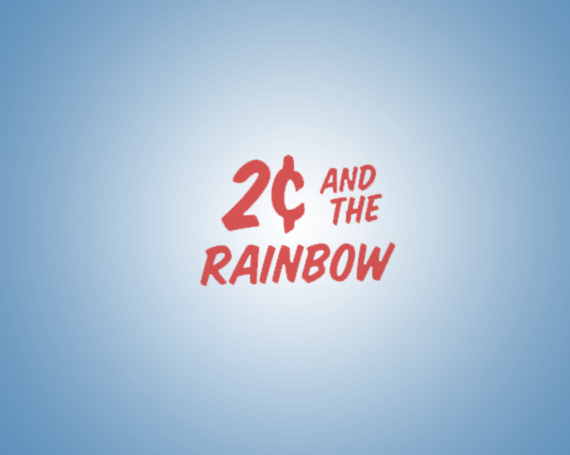 2 ¢ And The Rainbow