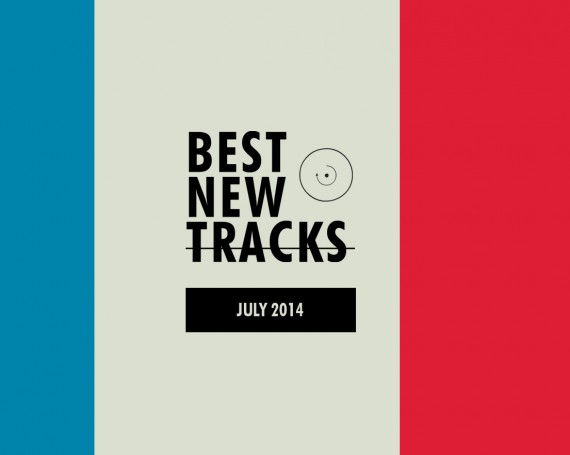 Best New Tracks : July 2014