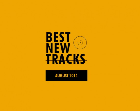 Best New Tracks : August 2014